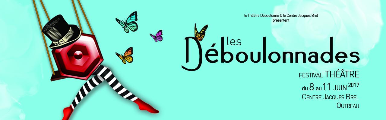 Déboulonnades 2017 – Festival Théâtre