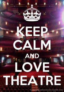 keep calme and love theatre